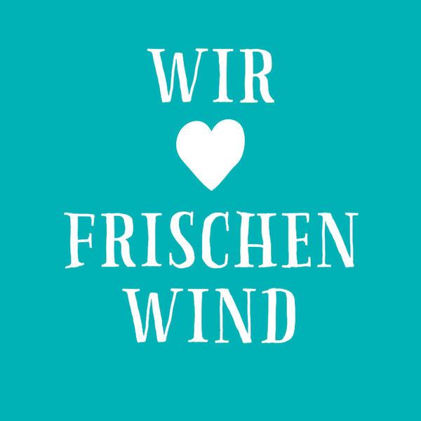 Wir lieben frischen Wind